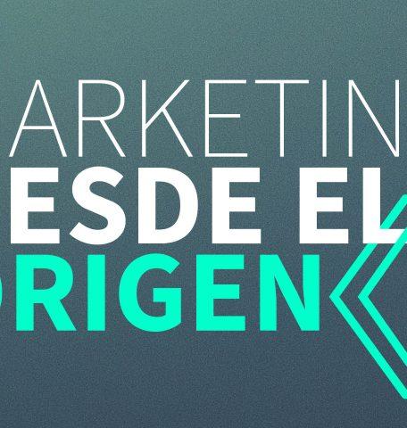 MARKETING DESDE EL ORIGEN · web