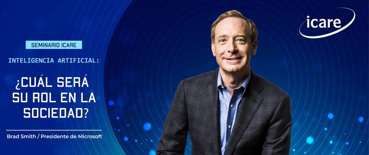 INTELIGENCIA ARTIFICIAL · ¿Cuál será su rol en la sociedad? · Revise la presentación de BRAD SMITH, Presidente de Microsoft