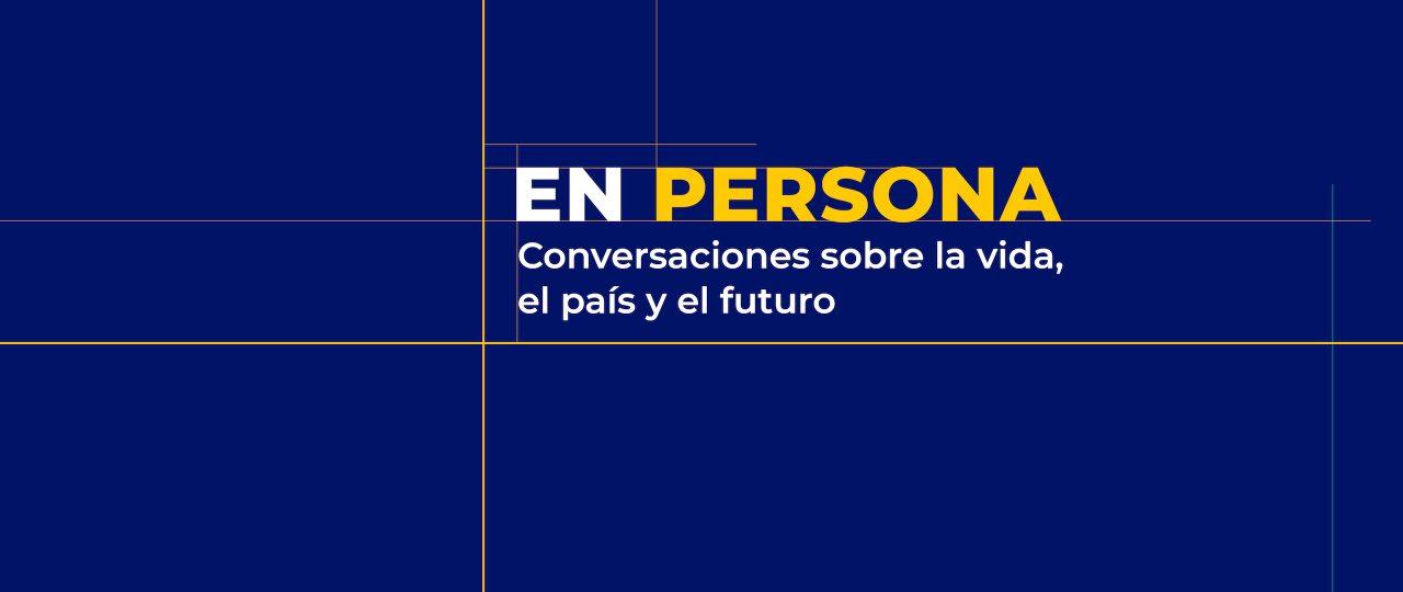 """""""EN PERSONA. Conversaciones sobre la vida, el país y el futuro"""". Domingo 19 de julio, a través de icaretv.cl y Emol"""