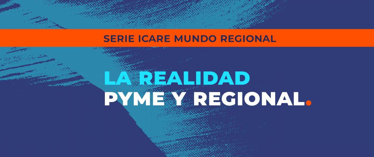 LA REALIDAD PYME Y REGIONAL