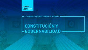 Revive COLOQUIOS CONSTITUCIONALES: 2do diálogo – Constitución y Gobernabilidad