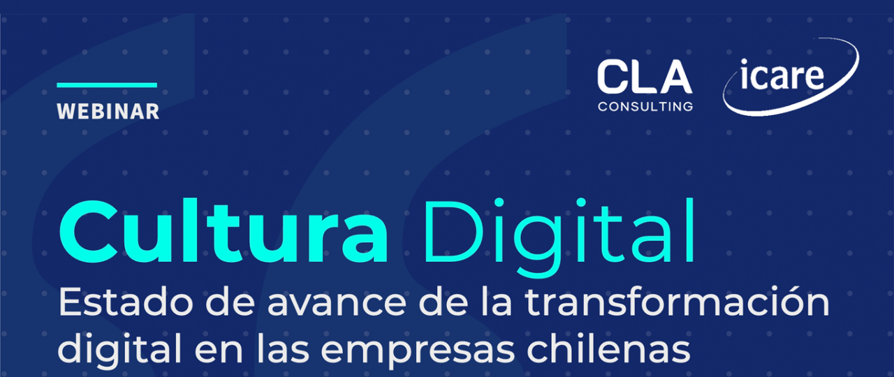 "Revive el WEBINAR ""Cultura Digital. Estado de avance de la transformación digital en las empresas chilenas"""