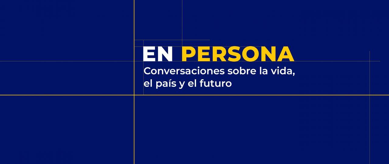 """""""EN PERSONA. Conversaciones sobre la vida, el país y el futuro"""". Invitado, José Rodríguez Elizondo"""