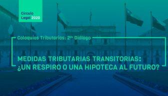 Revive COLOQUIOS TRIBUTARIOS: 2do Diálgo – Medidas tributarias transitorias: ¿Un respiro o una hipoteca al futuro?