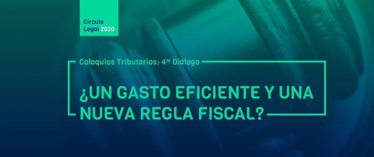 Revive COLOQUIOS TRIBUTARIOS: 4to diálogo – ¿Un gasto eficiente y una nueva regla fiscal?