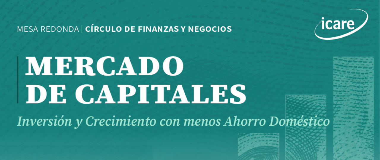 REVIVE • Mercado de Capitales: Inversión y crecimiento con menos ahorro doméstico