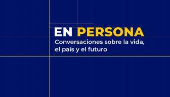 """ESPECIAL """"En Persona. Conversaciones sobre la vida, el país y el futuro"""" · Segunda temporada"""