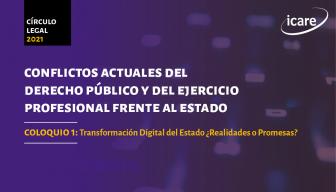 Revive • Conflictos actuales del derecho público y del ejercicio profesional frente al Estado – Coloquio 1: Transformación digital del Estado. ¿Realidades o promesas?